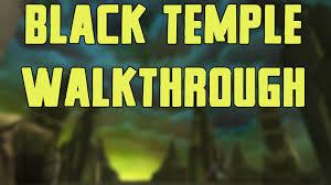 Black Temple Map Black Temple Walkthrough Commentary Youtube