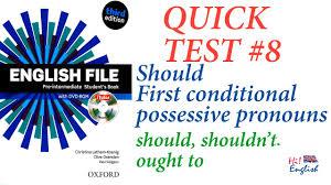 quick test 08 english file pre intermediate should first