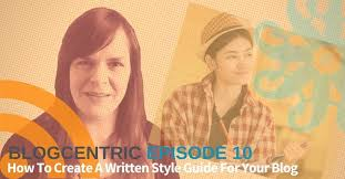 10 How To Create A How To Create A Written Style Guide For Your Blog Blogcentric