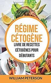 cuisine regime livre de recettes pour regime cetogene des recettes recompensees à