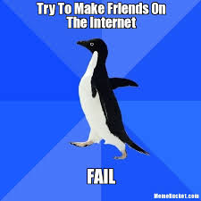 How To Make An Internet Meme - try to make friends on the internet create your own meme