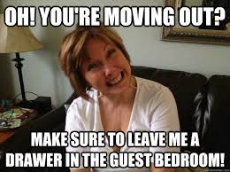 Moving Out Meme - what to remember when moving out of your parents house