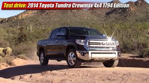Toyota Tundra Diesel 2014 Test Drive 2014 Toyota Tundra Crewmax 4x4 1794 Edition Youtube