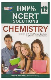 100 ncert solutions chemistry class 12 answers to all intext