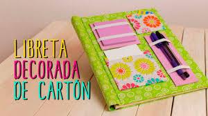 como forrar un cuaderno con tela youtube decora tus libretas tipo scrapbook ideas faciles con cartón