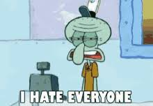 I Hate Everyone Meme - i hate everyone meme gifs tenor