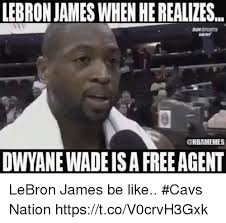 Wade Meme - lebron james when he realizes sunsports heat dwyane wade is a free