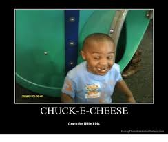Funny Meme Posters - 200801010546 chuck e cheese crack for little kids funny