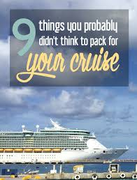 Top 10 Must Pack Cruise by 9 Things You Probably Didn T Think To Pack For Your Cruise