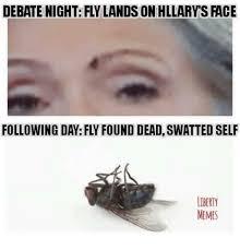 Fly Meme - debate night fly lands on hllarys face following day fly found dead