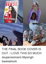 Lily Meme - how to be a se a guide to surviving lily singh bamse the final book