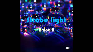 bruce b strobe light original mix free download youtube