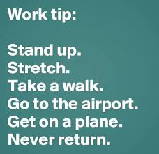 Arizona travel to work images Work tip stand up stretch take a walk go to the airport get jpg
