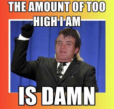 High Memes - when you get so high you mix up your memes rebrn com
