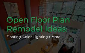 what is open floor plan open floor plan remodel ideas flooring color lighting more