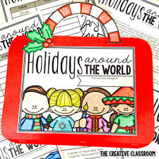 holidays around the world the creative classroom