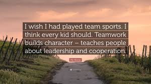character quote sports mo rocca quote u201ci wish i had played team sports i think every