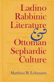 Ottoman Literature Ladino Rabbinic Literature And Ottoman Sephardic Culture