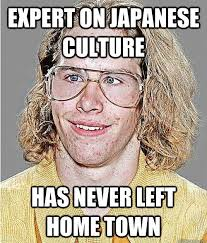 Japanese Memes - japanese culture expert neogaf asshole know your meme
