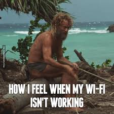 How I Feel Meme - how i feel when my wi fi isn t working image dubai memes