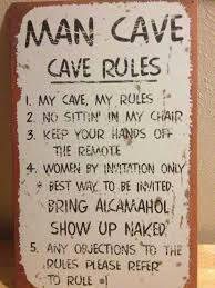 Man Cave Meme - man cave rules