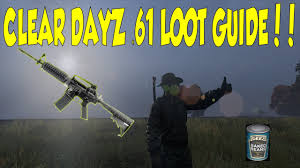 the best loot guide for dayz 61 62 dayz standalone clear loot