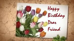 happy birthday dear friend wishes beautiful quotes lovely greeting