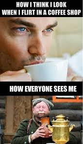 Memes That Are Actually Funny - flirting while drinking coffee expectation vs reality meme