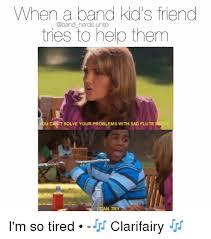 Band Kid Meme - when a band kid s friend nerds unite tries to help them music