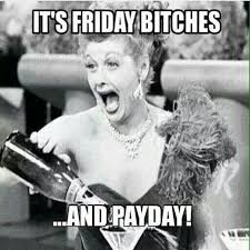 Me On Payday Meme - best of 36 funny the day funny pinterest wallpaper site