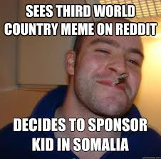 Country Meme - sees third world country meme on reddit decides to sponsor kid in
