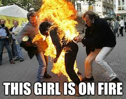 This Girl Is On Fire Meme - this girl is on fire girl on fire ab quickmeme