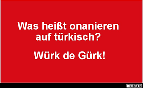 sprüche auf türkisch was heißt onanieren auf türkisch lustige bilder sprüche witze