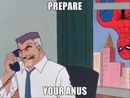 Prepare Your Anus Memes - prepare your anus memes 28 images prepare your anus know your