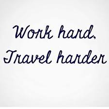 travel to work images Work hard travel harder inspirational quotes jpg