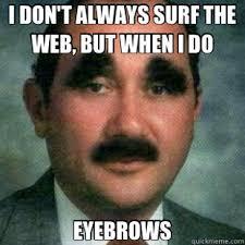Bushy Eyebrows Meme - bushy eyebrows memes memes pics 2018