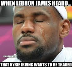 Lebron James Crying Meme - 25 best memes of kyrie irving leaving leaving lebron james