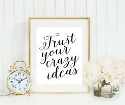 trust your crazy ideas print home office sign quote for