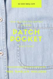 unlined patch pocket tutorial how to make the perfect pocket