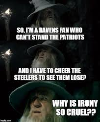 Ravens Steelers Memes - confused gandalf meme imgflip