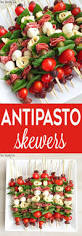 Easy Starters Recipes For Dinner Parties Delicious Antipasto Skewers Great Appetizer And Easy To Make