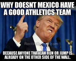 Mexican Racist Memes - trump wall memes and jokes racist memes