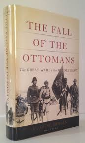 Fall Of The Ottomans B The Fall Of The Ottomans The Great War In The Middle East B Br