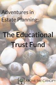 Above The Canopy by Adventures In Estate Planning The Educational Trust Fund Above