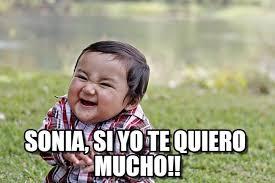 Sonia Meme - sonia si yo te quiero mucho evil kid meme en memegen