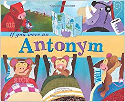 Antonym For Comfort If You Were An Antonym Word Fun Nancy Loewen Sara Gray