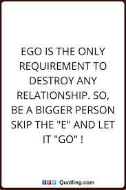 picture quotes let it go 18 best ego quotes images on pinterest ego quotes me quotes and