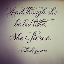 and though she be but she is fierce shakespeare it
