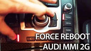 how to force reboot audi mmi 2g 3g a1 a4 a5 a6 a7 a8 q3 q5 q7