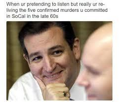 Ted Cruz Memes - o ted cruz zodiac killer know your meme